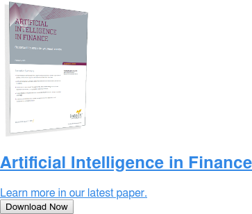 Artificial Intelligence in Finance  Learn more in our latest paper. Download Now
